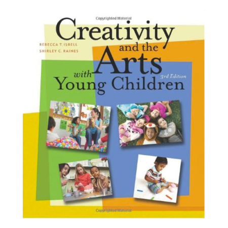 Creativity and the Arts with Young Children 3rd Edition